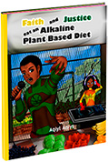 Faith and Justie eat an Alkaline Plant Based Diet